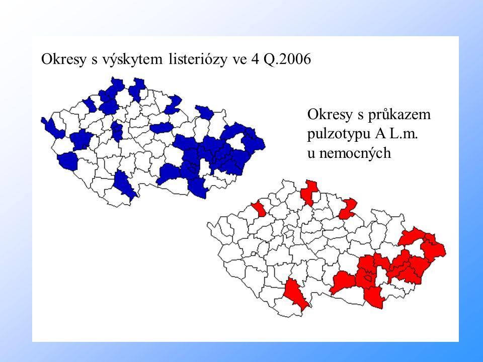Okresy s výskytem listeriózy ve 4 Q.2006 Okresy s průkazem pulzotypu A L.m. u nemocných