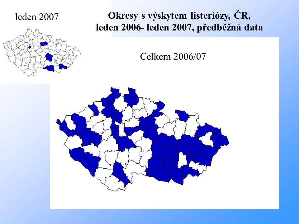 leden 2007 Celkem 2006/07 Okresy s výskytem listeriózy, ČR, leden 2006- leden 2007, předběžná data