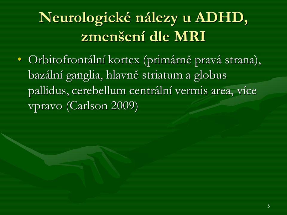 6 Komentář k jednotlivým typům ADHD Kombinovaný typ – 50-75%Kombinovaný typ – 50-75% Převážně s poruchou pozornosti – 30%Převážně s poruchou pozornosti – 30% S převahou hyperaktivity – pouze 10%S převahou hyperaktivity – pouze 10% S převahou hyperaktivity – poruchy chování – farmakoterapie (užití atypických neuroleptik)S převahou hyperaktivity – poruchy chování – farmakoterapie (užití atypických neuroleptik) U dívek spíše typ s převahou poruchy pozornostiU dívek spíše typ s převahou poruchy pozornosti U chlapců typ kombinovaný (Carlson 2009)U chlapců typ kombinovaný (Carlson 2009)