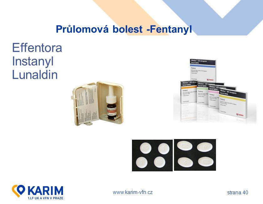 www.karim-vfn.cz Průlomová bolest -Fentanyl strana 40 Effentora Instanyl Lunaldin