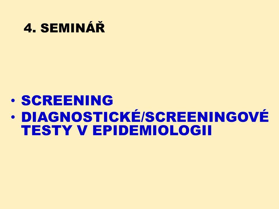 4. SEMINÁŘ SCREENING DIAGNOSTICKÉ/SCREENINGOVÉ TESTY V EPIDEMIOLOGII