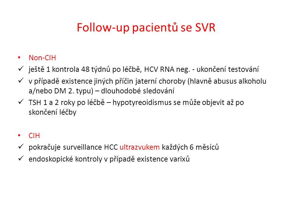 Follow-up pacientů se SVR Non-CIH ještě 1 kontrola 48 týdnů po léčbě, HCV RNA neg. - ukončení testování v případě existence jiných příčin jaterní chor