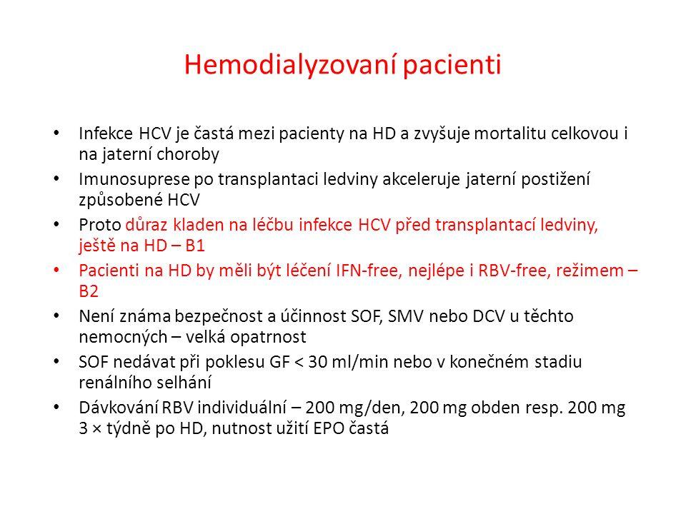 Hemodialyzovaní pacienti Infekce HCV je častá mezi pacienty na HD a zvyšuje mortalitu celkovou i na jaterní choroby Imunosuprese po transplantaci ledv