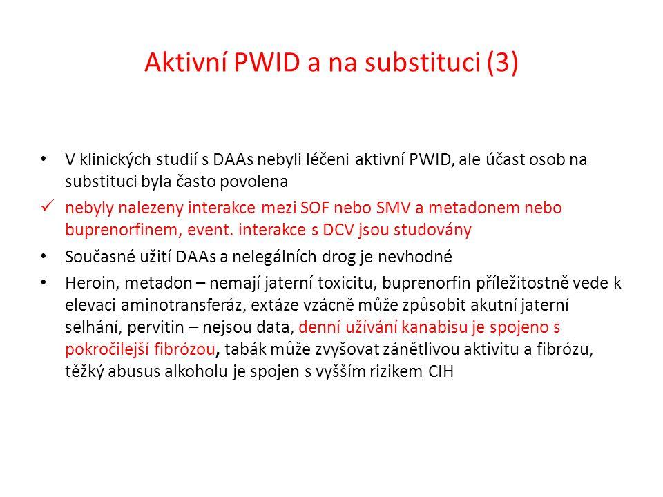 Aktivní PWID a na substituci (3) V klinických studií s DAAs nebyli léčeni aktivní PWID, ale účast osob na substituci byla často povolena nebyly naleze