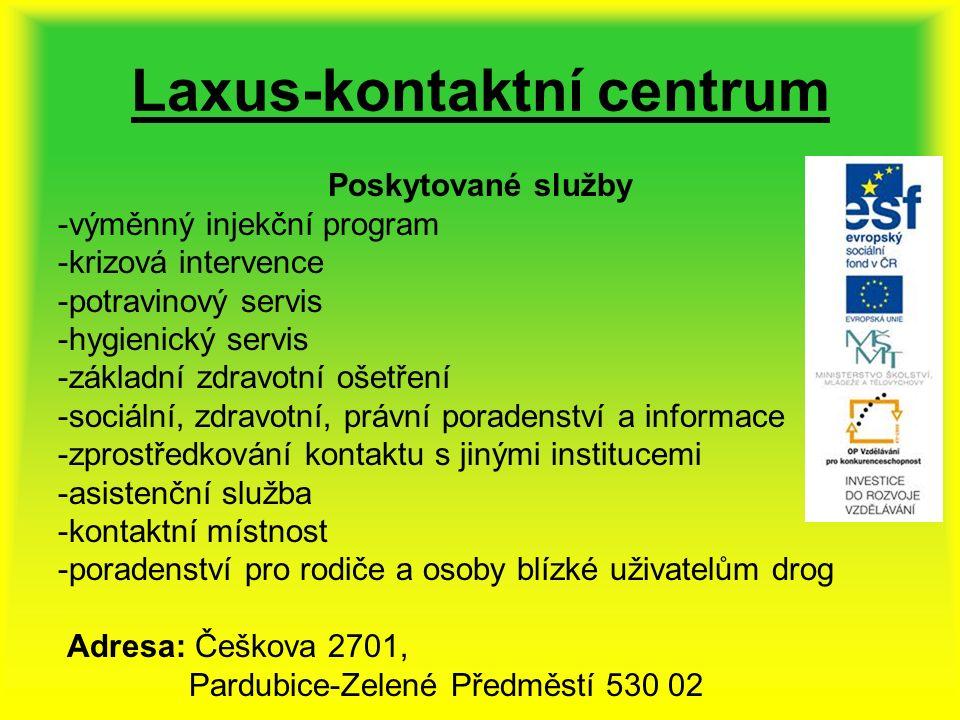 Laxus-kontaktní centrum Poskytované služby -výměnný injekční program -krizová intervence -potravinový servis -hygienický servis -základní zdravotní ošetření -sociální, zdravotní, právní poradenství a informace -zprostředkování kontaktu s jinými institucemi -asistenční služba -kontaktní místnost -poradenství pro rodiče a osoby blízké uživatelům drog Adresa: Češkova 2701, Pardubice-Zelené Předměstí 530 02