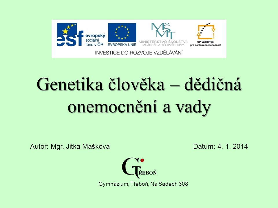 Genetika člověka – dědičná onemocnění a vady Autor: Mgr.