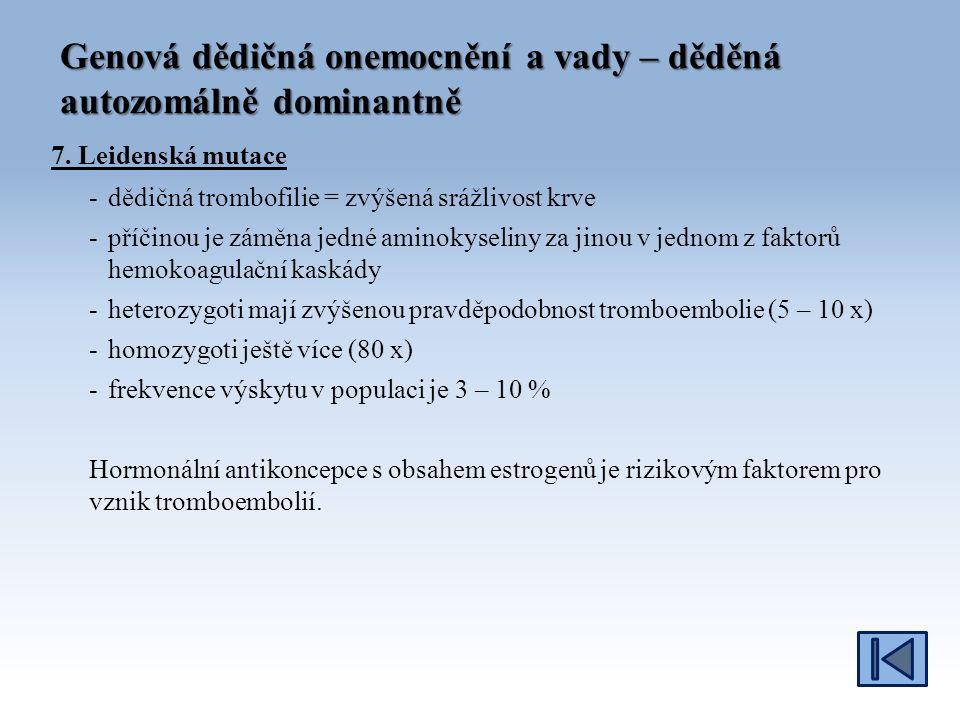 Genová dědičná onemocnění a vady – děděná autozomálně dominantně 7.