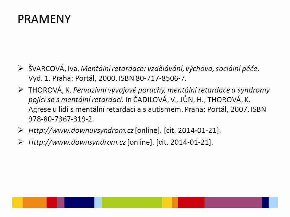 PRAMENY  ŠVARCOVÁ, Iva. Mentální retardace: vzdělávání, výchova, sociální péče.