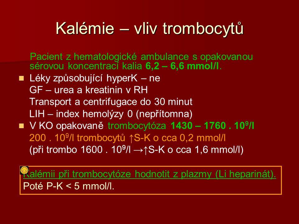 Kalémie – vliv trombocytů Pacient z hematologické ambulance s opakovanou sérovou koncentrací kalia 6,2 – 6,6 mmol/l.