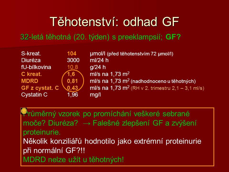 Těhotenství: odhad GF 32- 32-letá těhotná (20. týden) s preeklampsií; GF.