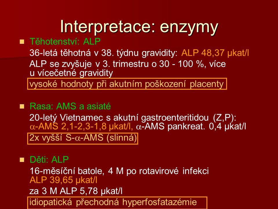Interpretace: enzymy Těhotenství: ALP 36-letá těhotná v 38.