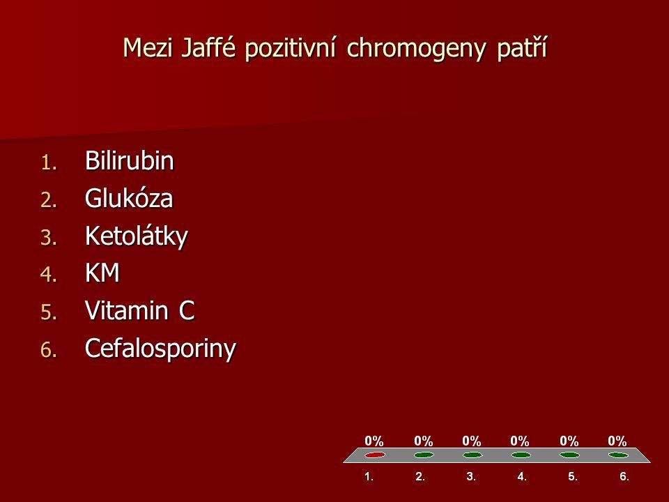 Mezi Jaffé pozitivní chromogeny patří 1. Bilirubin 2.