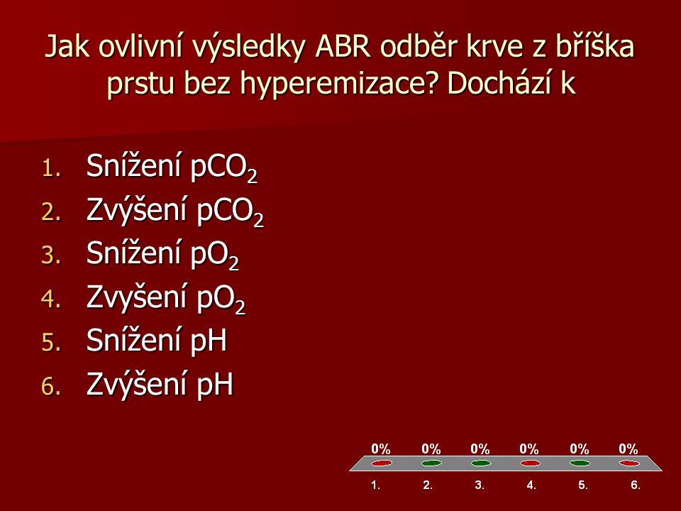 Jak ovlivní výsledky ABR odběr krve z bříška prstu bez hyperemizace.