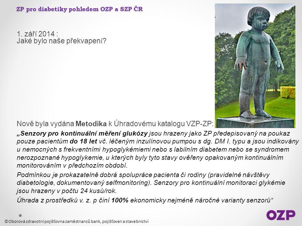 ZP pro diabetiky pohledem OZP a SZP ČR 1. září 2014 : Jaké bylo naše překvapení.