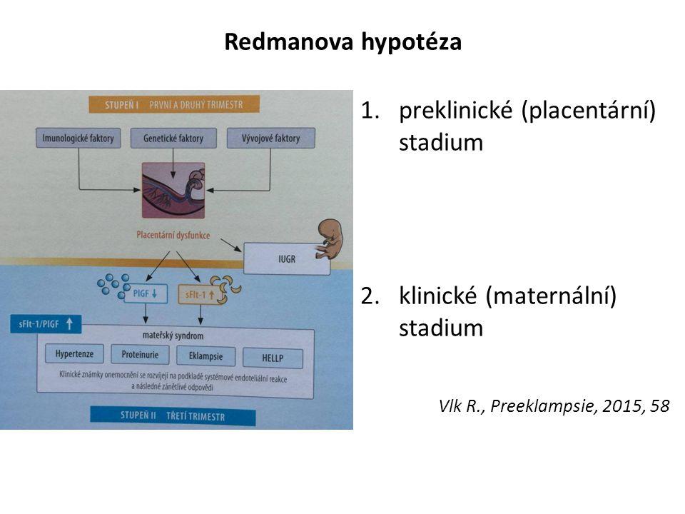 Redmanova hypotéza 1.preklinické (placentární) stadium 2.