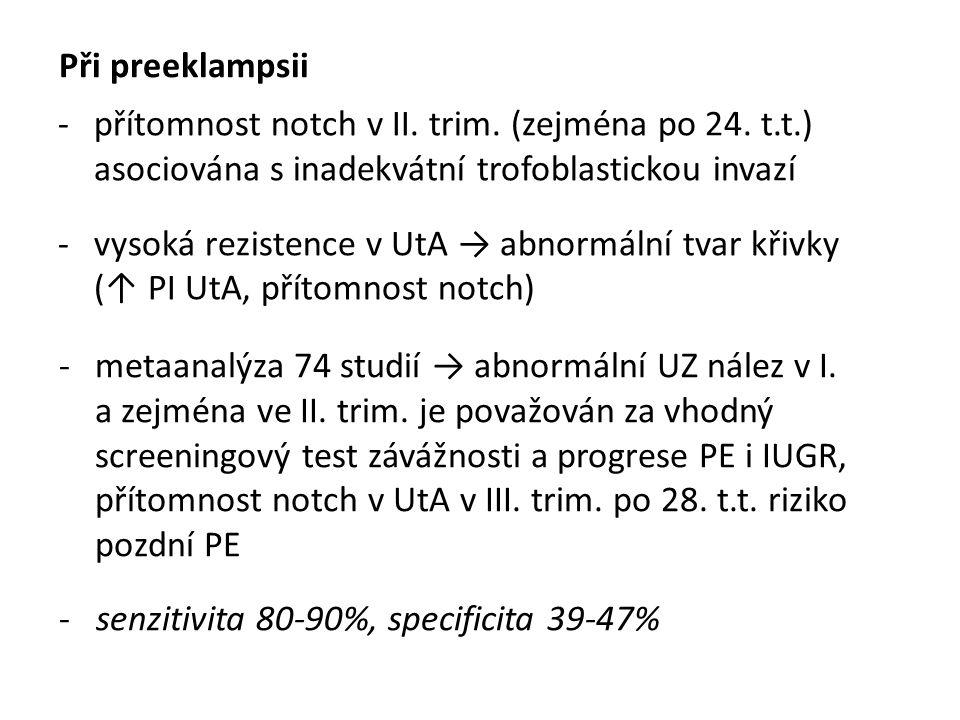 Při preeklampsii -přítomnost notch v II.trim. (zejména po 24.