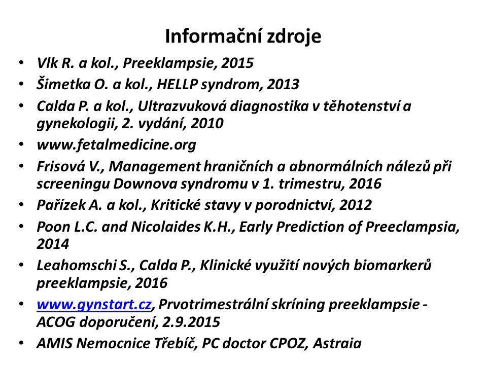Informační zdroje Vlk R.a kol., Preeklampsie, 2015 Šimetka O.