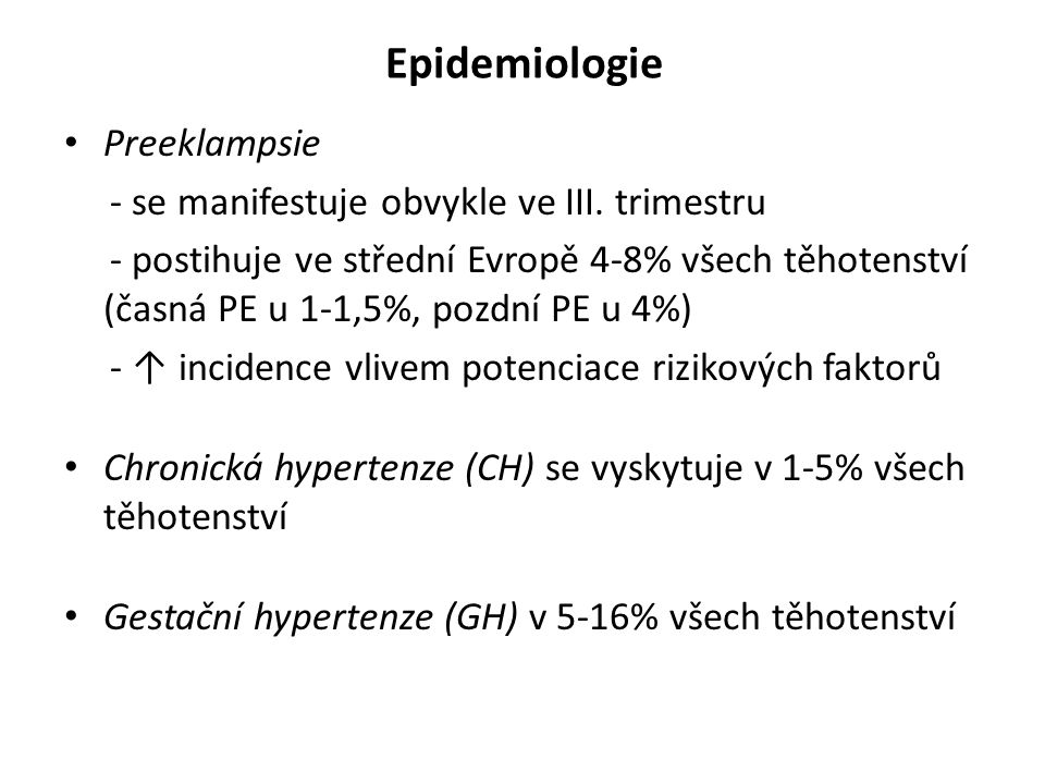 Epidemiologie Preeklampsie - se manifestuje obvykle ve III.