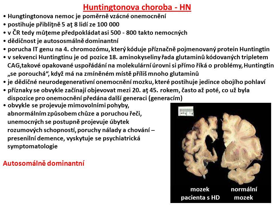 mozek normální pacienta s HD mozek obvykle se projevuje mimovolními pohyby, abnormálním způsobem chůze a poruchou řeči, unemocných se postupně projevu