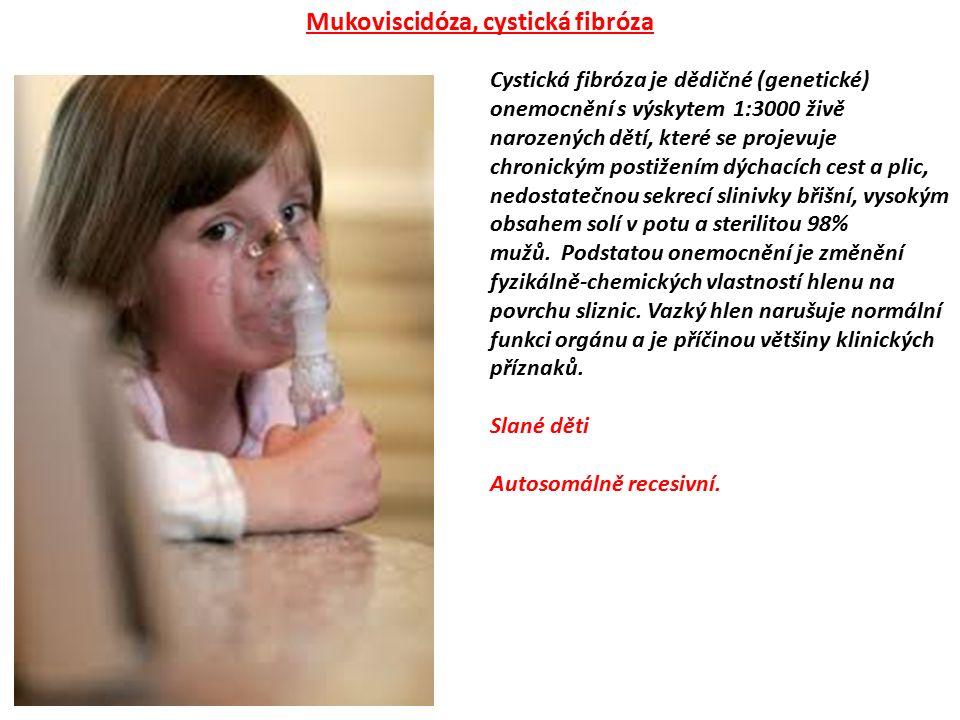 Cystická fibróza je dědičné (genetické) onemocnění s výskytem 1:3000 živě narozených dětí, které se projevuje chronickým postižením dýchacích cest a p