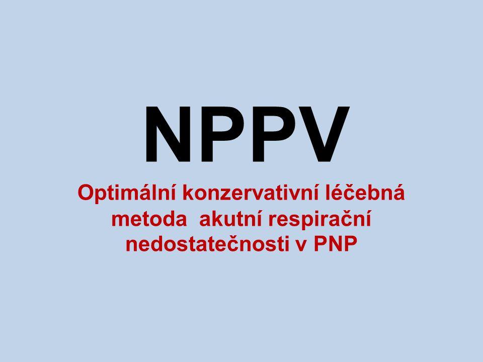 NPPV Optimální konzervativní léčebná metoda akutní respirační nedostatečnosti v PNP