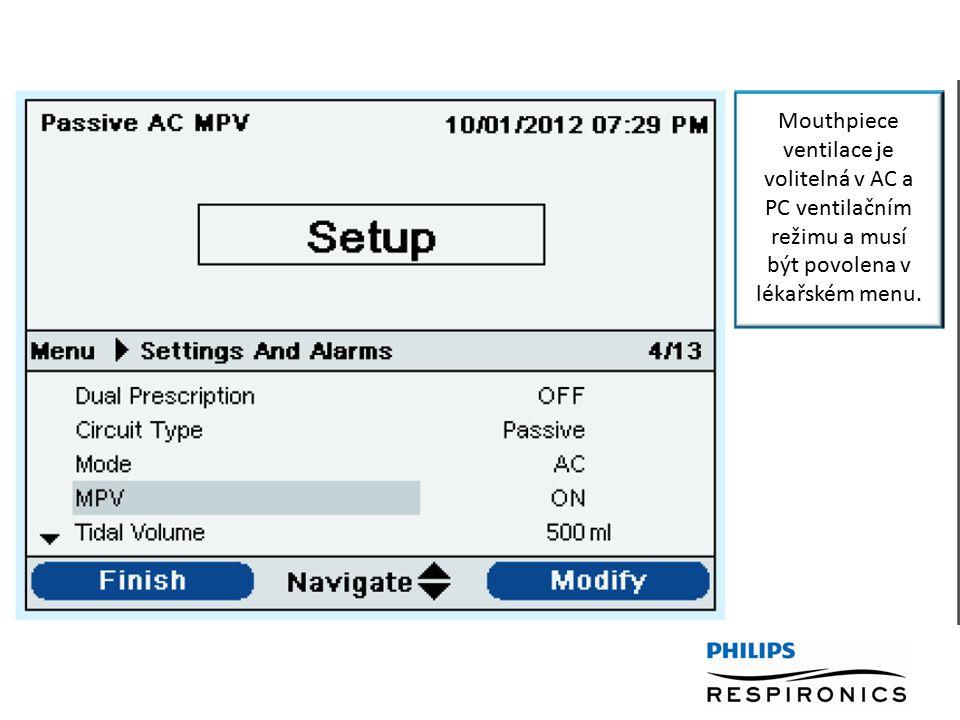 Mouthpiece ventilace je volitelná v AC a PC ventilačním režimu a musí být povolena v lékařském menu.