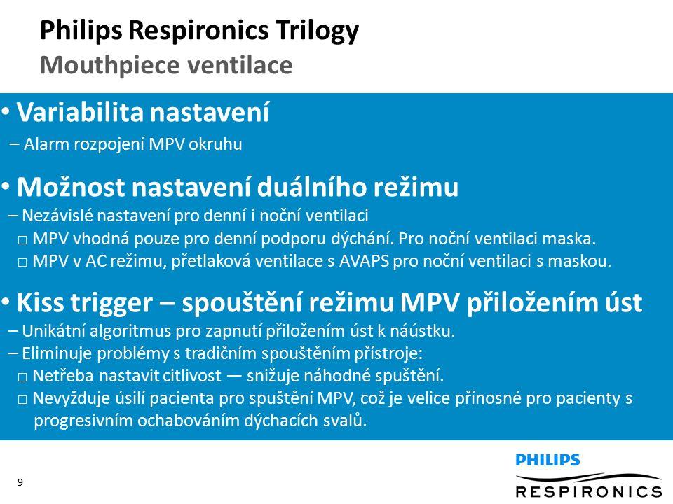9 Variabilita nastavení – Alarm rozpojení MPV okruhu Možnost nastavení duálního režimu – Nezávislé nastavení pro denní i noční ventilaci □ MPV vhodná pouze pro denní podporu dýchání.