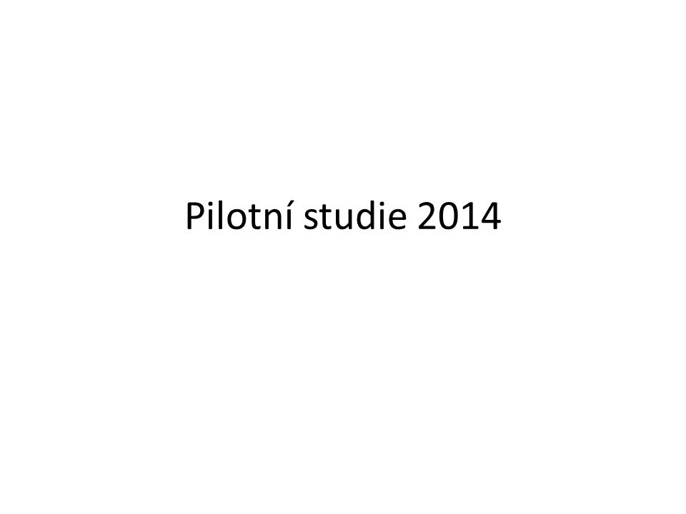 Pilotní studie 2014