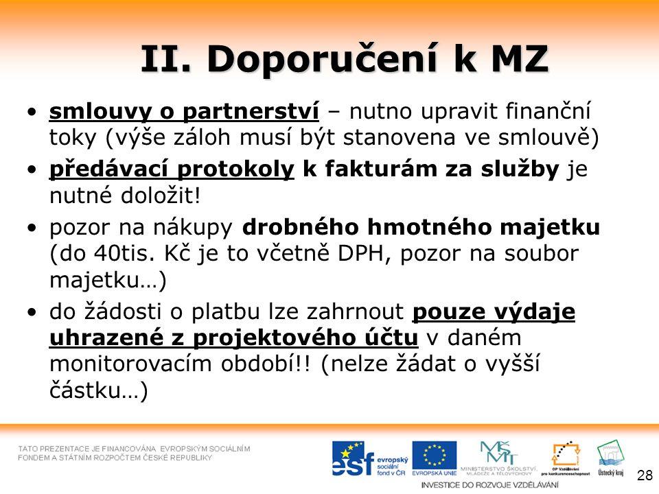 II. Doporučení k MZ smlouvy o partnerství – nutno upravit finanční toky (výše záloh musí být stanovena ve smlouvě) předávací protokoly k fakturám za s