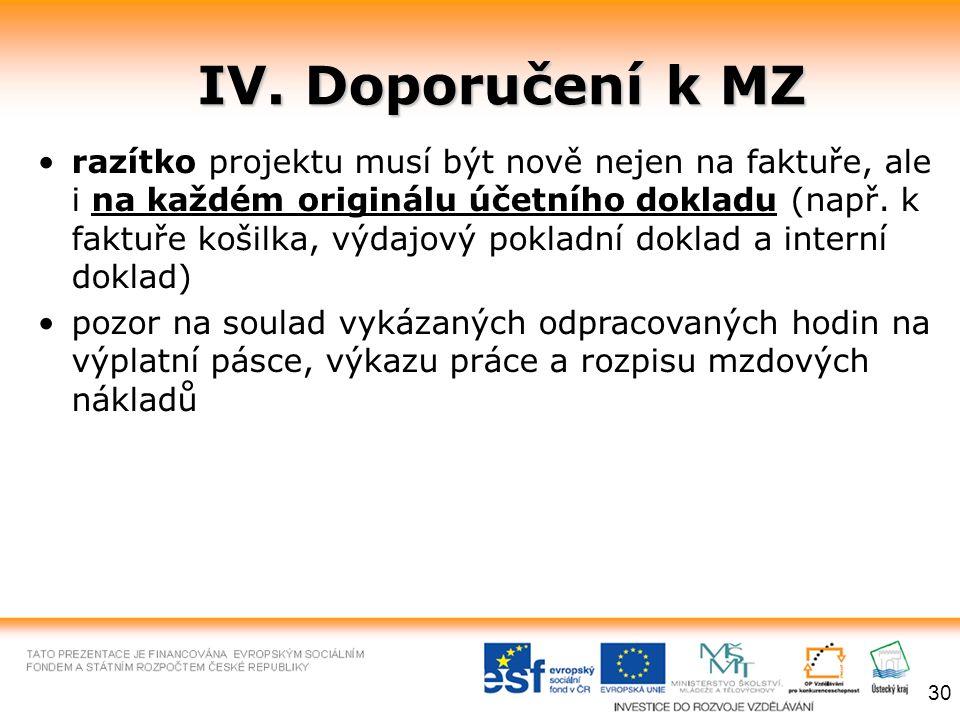IV. Doporučení k MZ razítko projektu musí být nově nejen na faktuře, ale i na každém originálu účetního dokladu (např. k faktuře košilka, výdajový pok