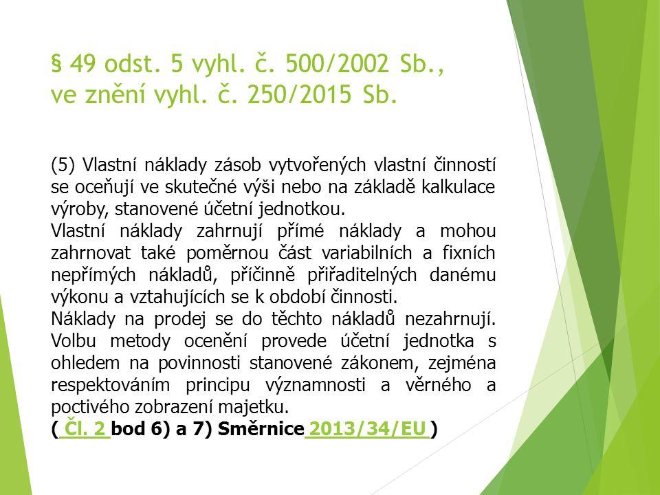 § 49 odst.5 vyhl. č. 500/2002 Sb., ve znění vyhl.