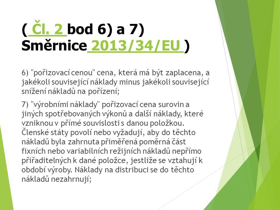 ( Čl. 2 bod 6) a 7) Směrnice 2013/34/EU ) Čl.