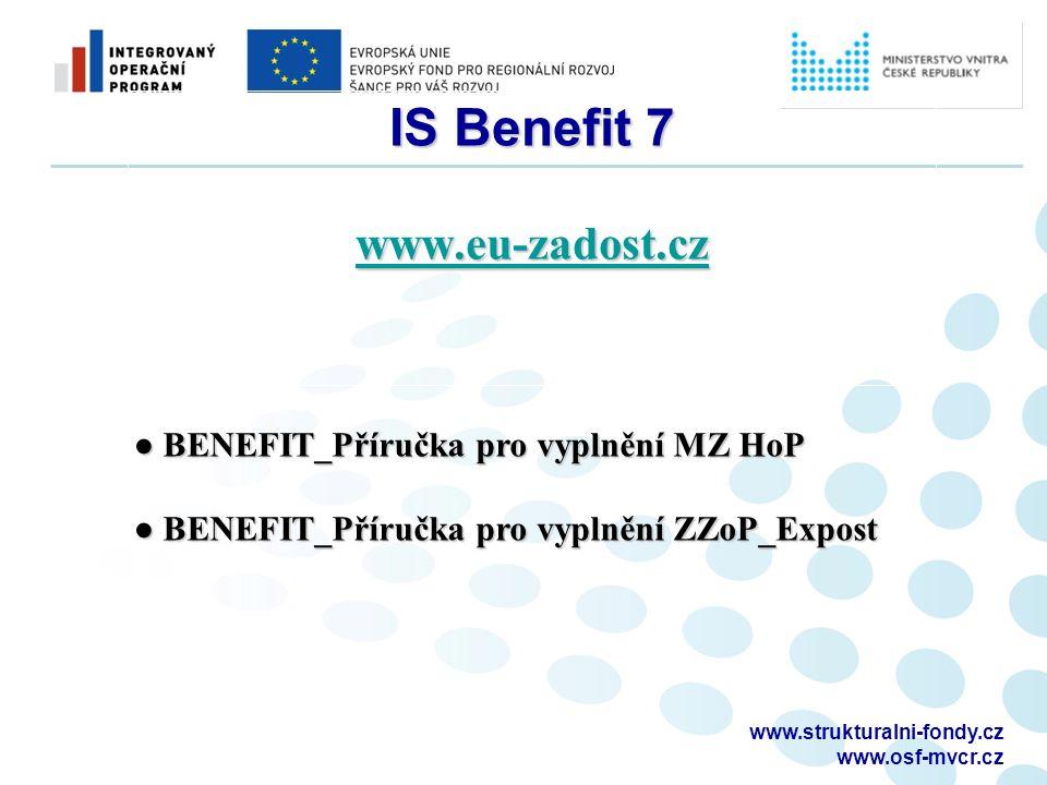 www.strukturalni-fondy.cz www.osf-mvcr.cz IS Benefit 7 www.eu-zadost.cz www.eu-zadost.cz ● BENEFIT_Příručka pro vyplnění MZ HoP ● BENEFIT_Příručka pro vyplnění ZZoP_Expost