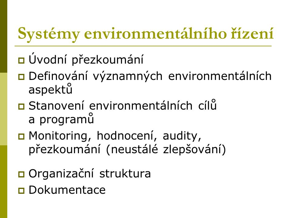 Systémy environmentálního řízení  ČSN EN ISO 14001  Program EMAS - Nařízení (ES) č.