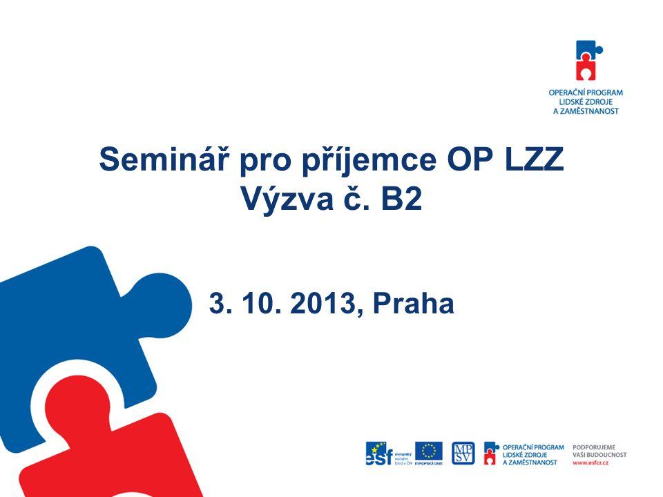 Seminář pro příjemce OP LZZ Výzva č. B2 3. 10. 2013, Praha