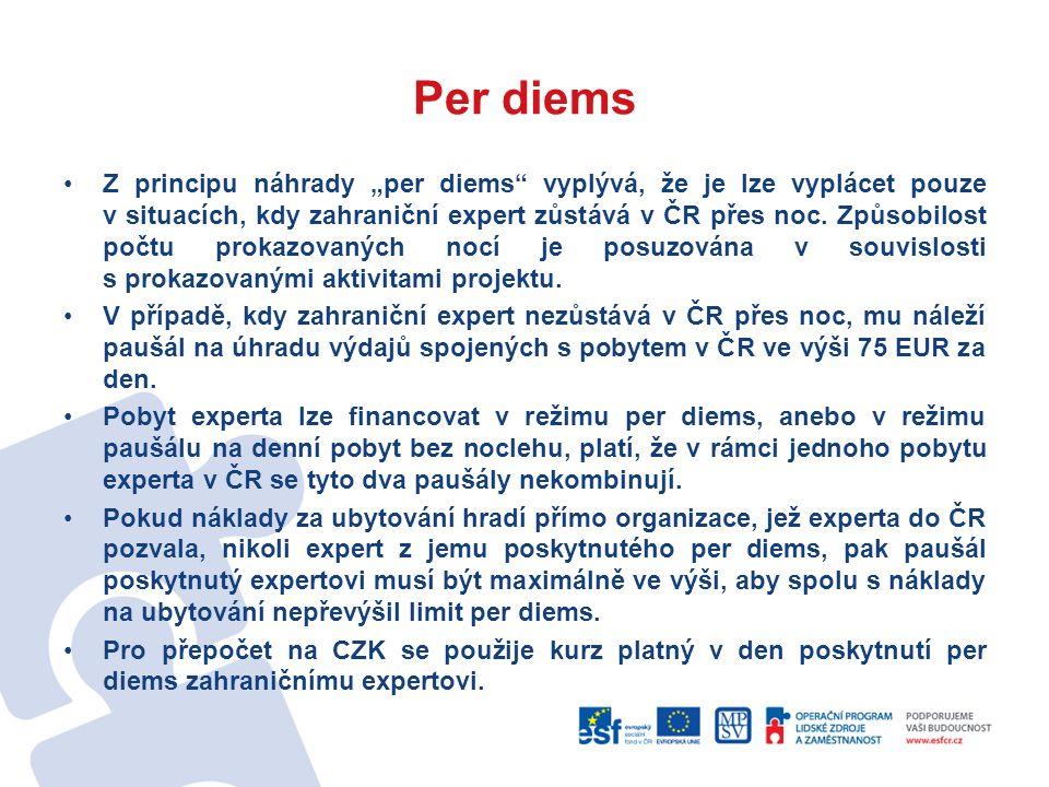 """Per diems Z principu náhrady """"per diems vyplývá, že je lze vyplácet pouze v situacích, kdy zahraniční expert zůstává v ČR přes noc."""
