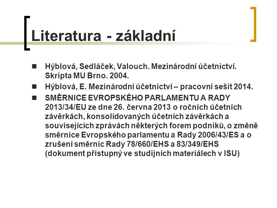 Literatura - základní Hýblová, Sedláček, Valouch. Mezinárodní účetnictví.