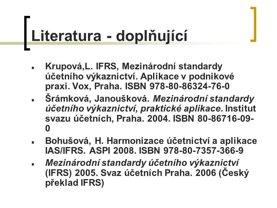 Literatura - doplňující Krupová,L. IFRS, Mezinárodní standardy účetního výkaznictví.