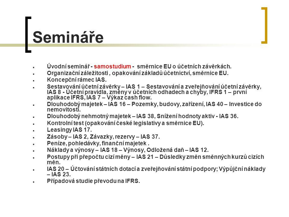Semináře Úvodní seminář - samostudium - směrnice EU o účetních závěrkách.