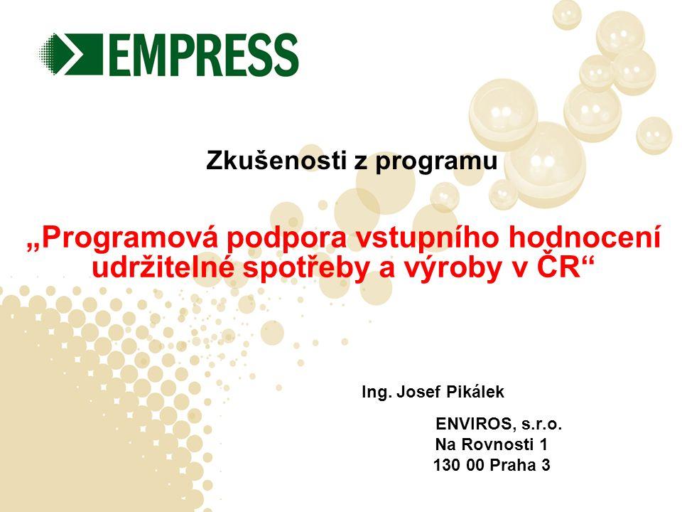 """""""Programová podpora vstupního hodnocení udržitelné spotřeby a výroby v ČR Zkušenosti z programu Ing."""