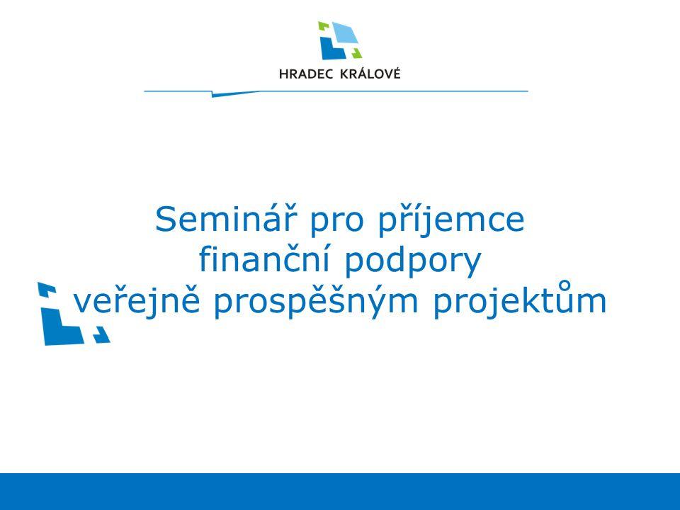 Seminář pro příjemce finanční podpory veřejně prospěšným projektům