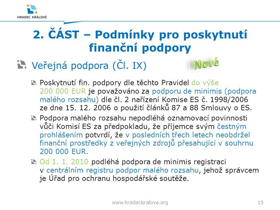 2. ČÁST – Podmínky pro poskytnutí finanční podpory Veřejná podpora (Čl.
