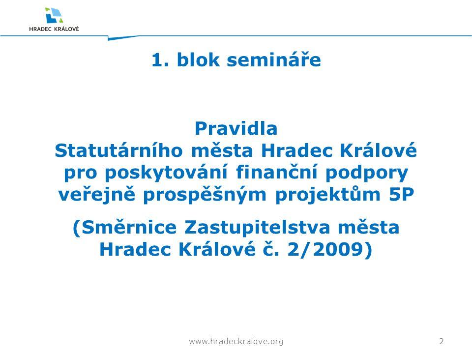 1. blok semináře 2www.hradeckralove.org Pravidla Statutárního města Hradec Králové pro poskytování finanční podpory veřejně prospěšným projektům 5P (S