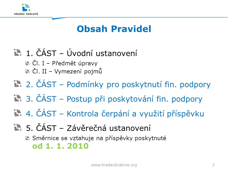 Obsah Pravidel 1. ČÁST – Úvodní ustanovení Čl. I – Předmět úpravy Čl.
