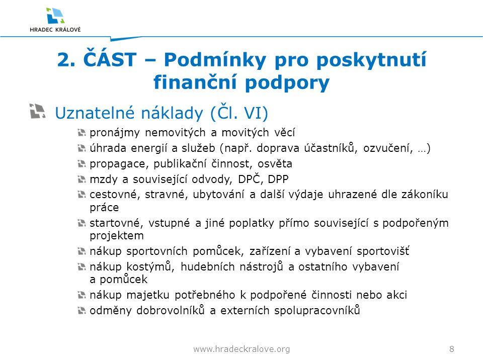 2. ČÁST – Podmínky pro poskytnutí finanční podpory Uznatelné náklady (Čl.