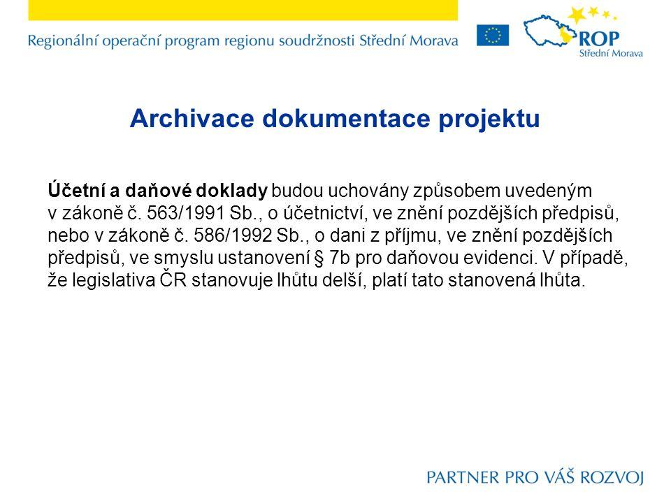 Archivace dokumentace projektu Účetní a daňové doklady budou uchovány způsobem uvedeným v zákoně č.