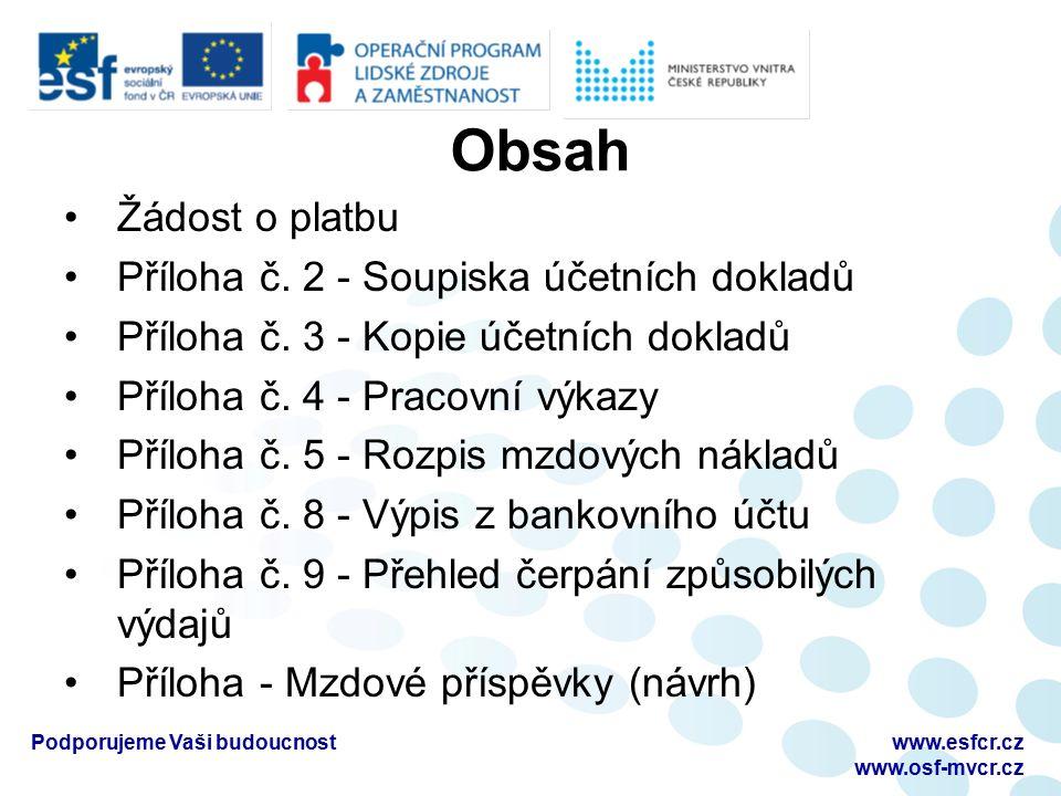 Obsah Žádost o platbu Příloha č. 2 - Soupiska účetních dokladů Příloha č.