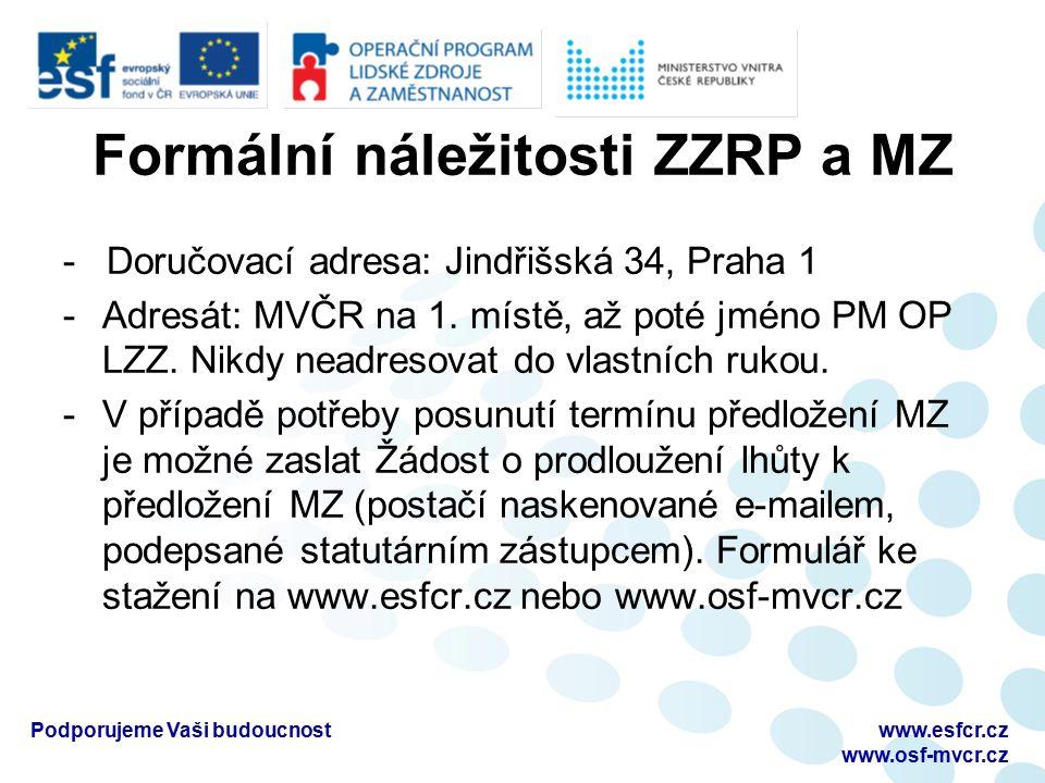 Formální náležitosti ZZRP a MZ - Doručovací adresa: Jindřišská 34, Praha 1 -Adresát: MVČR na 1. místě, až poté jméno PM OP LZZ. Nikdy neadresovat do v