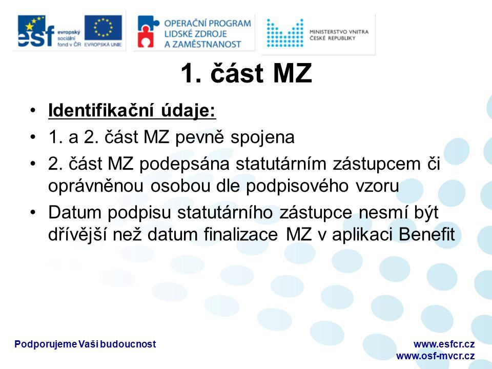 1. část MZ Identifikační údaje: 1. a 2. část MZ pevně spojena 2. část MZ podepsána statutárním zástupcem či oprávněnou osobou dle podpisového vzoru Da