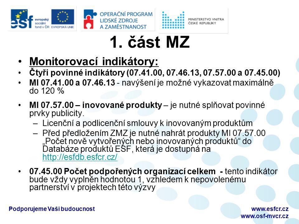 1. část MZ Monitorovací indikátory: Čtyři povinné indikátory (07.41.00, 07.46.13, 07.57.00 a 07.45.00) MI 07.41.00 a 07.46.13 - navýšení je možné vyka